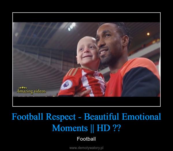 Football Respect - Beautiful Emotional Moments || HD ✔️ – Football