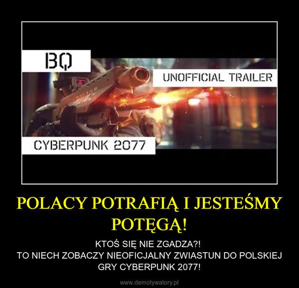POLACY POTRAFIĄ I JESTEŚMY POTĘGĄ! – KTOŚ SIĘ NIE ZGADZA?! TO NIECH ZOBACZY NIEOFICJALNY ZWIASTUN DO POLSKIEJ GRY CYBERPUNK 2077!