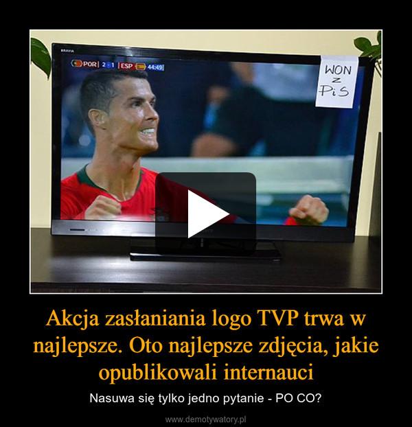 Akcja zasłaniania logo TVP trwa w najlepsze. Oto najlepsze zdjęcia, jakie opublikowali internauci – Nasuwa się tylko jedno pytanie - PO CO?