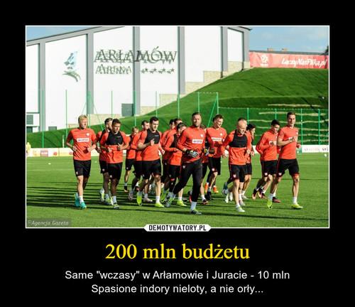 200 mln budżetu