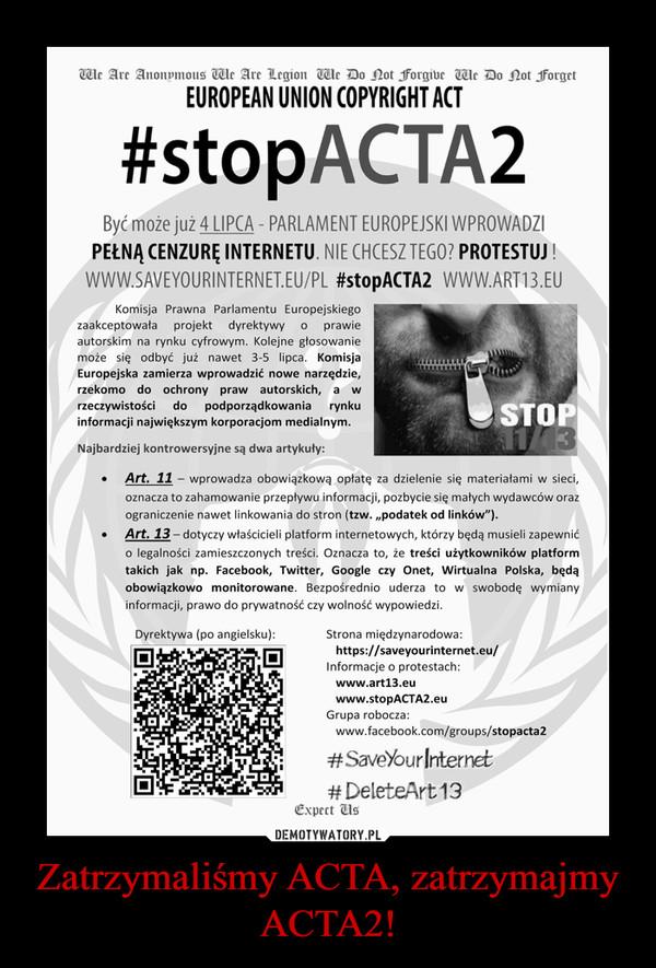 Zatrzymaliśmy ACTA, zatrzymajmy ACTA2! –