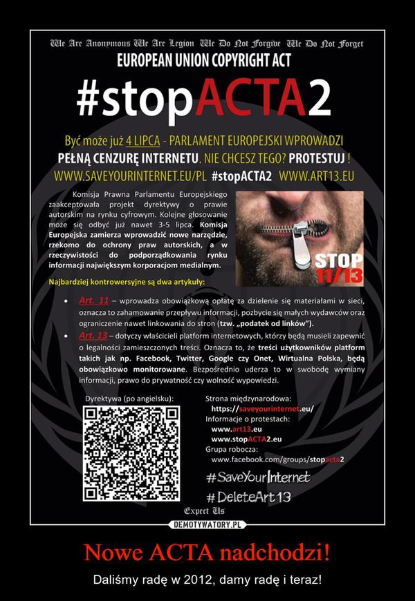 Nowe ACTA nadchodzi! – Daliśmy radę w 2012, damy radę i teraz!