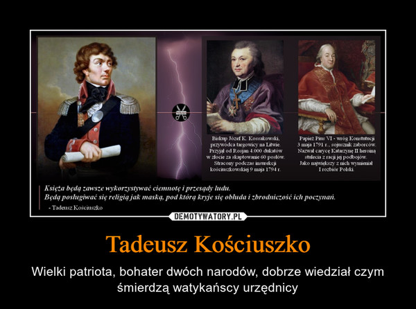 Tadeusz Kościuszko – Wielki patriota, bohater dwóch narodów, dobrze wiedział czym śmierdzą watykańscy urzędnicy