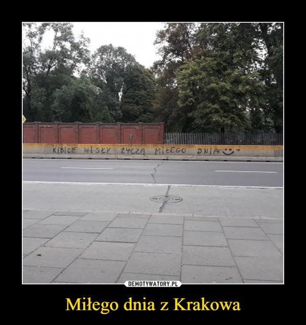 Miłego dnia z Krakowa –