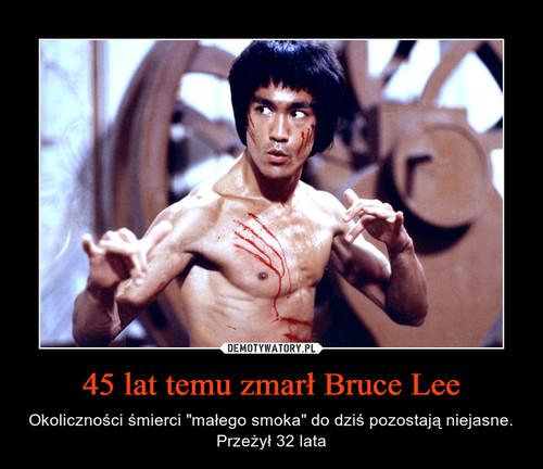 45 lat temu zmarł Bruce Lee