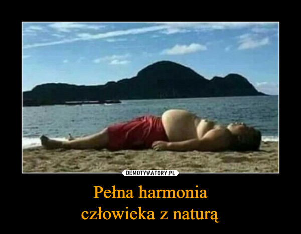 Pełna harmoniaczłowieka z naturą –