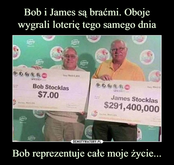 Bob reprezentuje całe moje życie... –