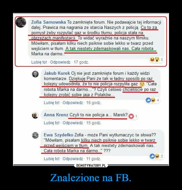 Znalezione na FB. –