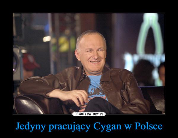 Jedyny pracujący Cygan w Polsce –