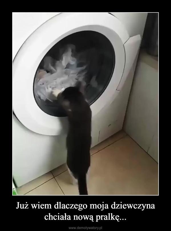Już wiem dlaczego moja dziewczyna chciała nową pralkę... –