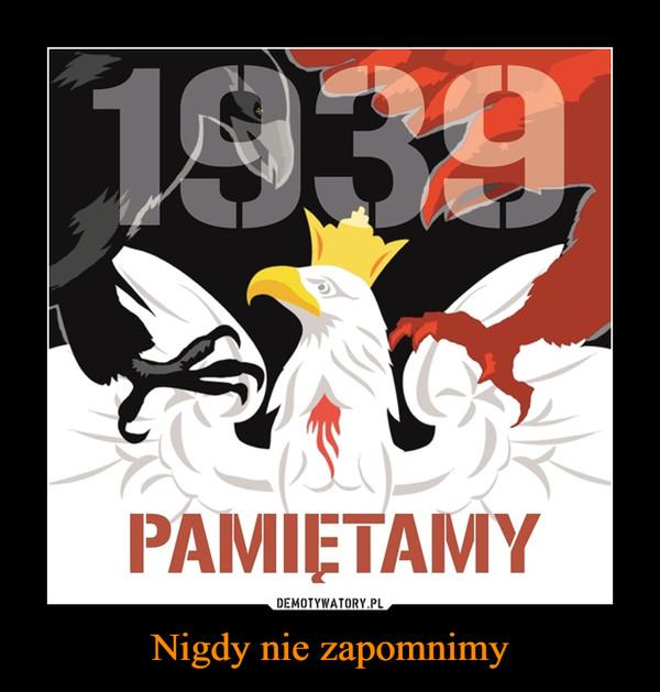 Nigdy nie zapomnimy –  1939 Pamiętamy