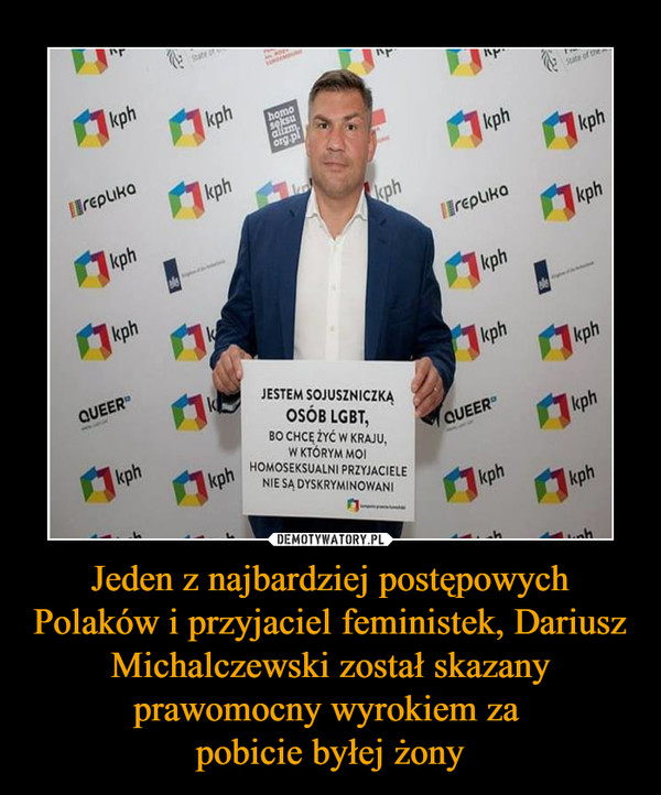 Jeden z najbardziej postępowych Polaków i przyjaciel feministek, Dariusz Michalczewski został skazany prawomocny wyrokiem za pobicie byłej żony –