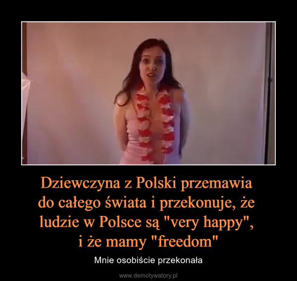 """Dziewczyna z Polski przemawia do całego świata i przekonuje, że ludzie w Polsce są """"very happy"""", i że mamy """"freedom"""" – Mnie osobiście przekonała"""
