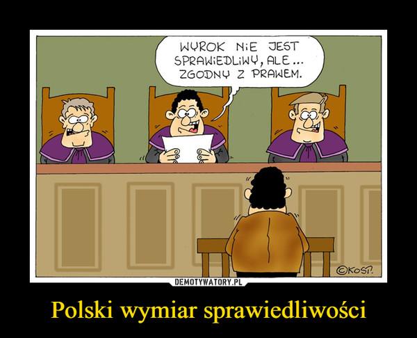 Polski wymiar sprawiedliwości –