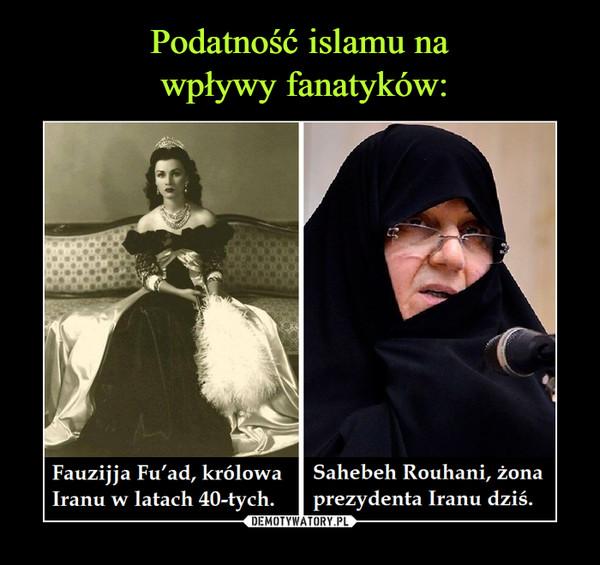 –  Fauzijja Fu'ad, królowaSahebeh Rouhani, żonaIranu w latach 40-tych. prezydenta Iranu dziś.Fu a