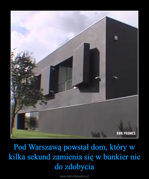 Pod Warszawą powstał dom, który w kilka sekund zamienia się w bunkier nie do zdobycia –