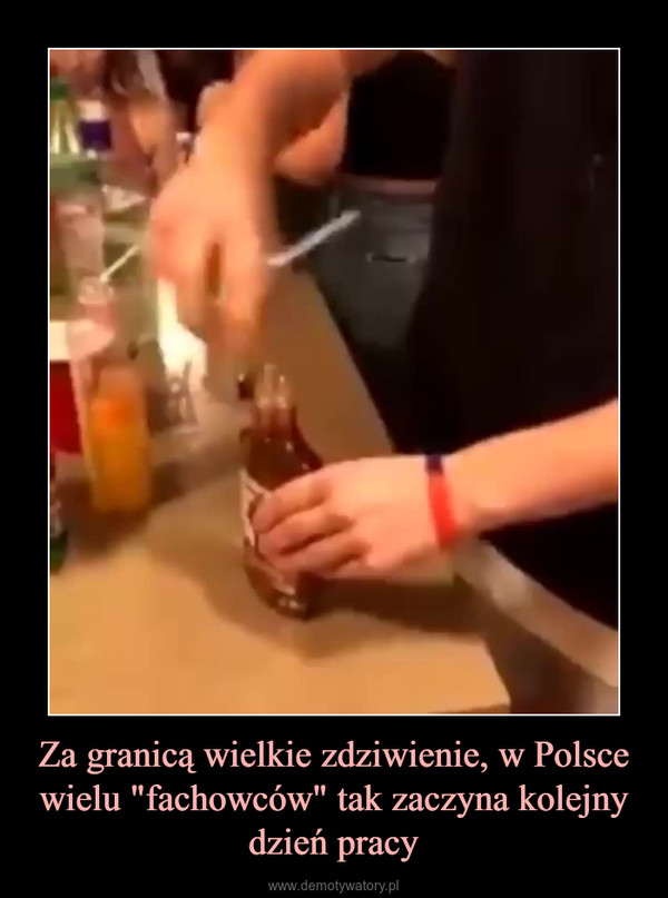 """Za granicą wielkie zdziwienie, w Polsce wielu """"fachowców"""" tak zaczyna kolejny dzień pracy –"""