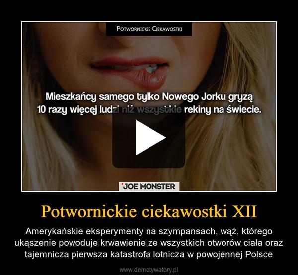 Potwornickie ciekawostki XII – Amerykańskie eksperymenty na szympansach, wąż, którego ukąszenie powoduje krwawienie ze wszystkich otworów ciała oraz tajemnicza pierwsza katastrofa lotnicza w powojennej Polsce