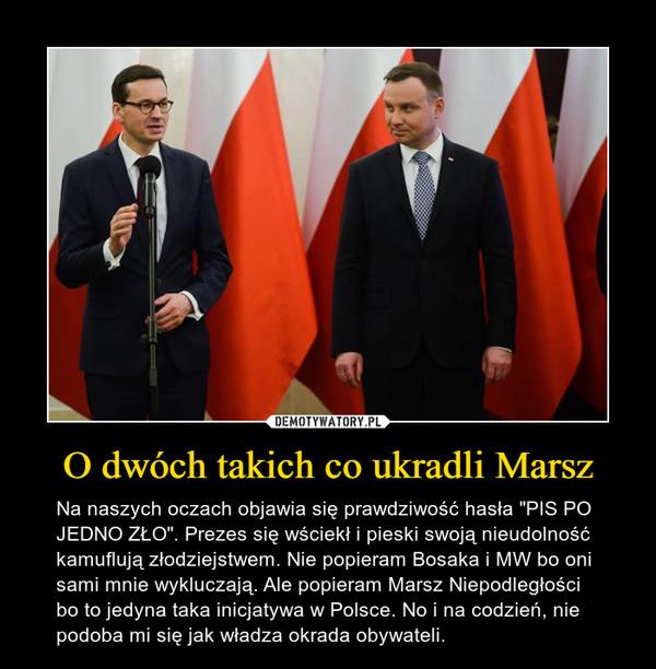 """O dwóch takich co ukradli Marsz – Na naszych oczach objawia się prawdziwość hasła """"PIS PO JEDNO ZŁO"""". Prezes się wściekł i pieski swoją nieudolność kamuflują złodziejstwem. Nie popieram Bosaka i MW bo oni sami mnie wykluczają. Ale popieram Marsz Niepodległości bo to jedyna taka inicjatywa w Polsce. No i na codzień, nie podoba mi się jak władza okrada obywateli."""