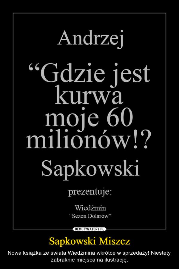 Sapkowski Miszcz – Nowa książka ze świata Wiedżmina wkrótce w sprzedaży! Niestety zabraknie miejsca na ilustrację.