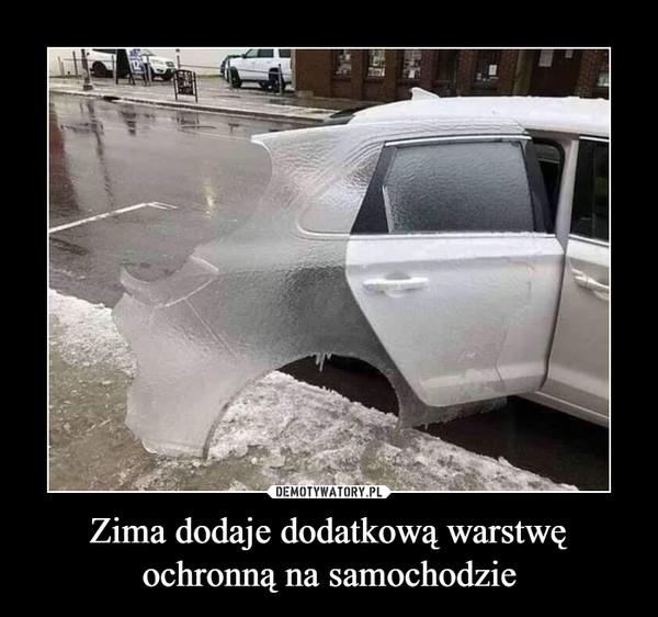 Zima dodaje dodatkową warstwę ochronną na samochodzie –