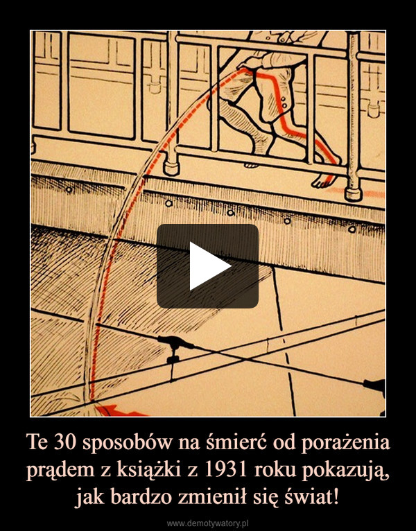 Te 30 sposobów na śmierć od porażenia prądem z książki z 1931 roku pokazują, jak bardzo zmienił się świat! –
