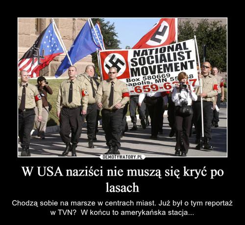W USA naziści nie muszą się kryć po lasach