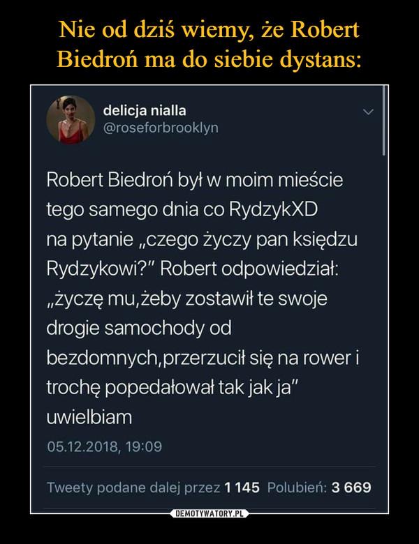Nie od dziś wiemy, że Robert Biedroń ma do siebie dystans: