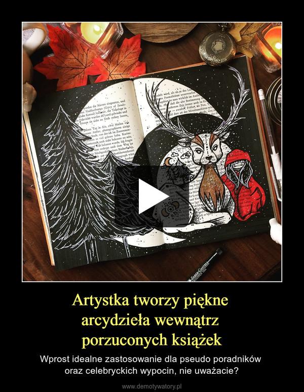 Artystka tworzy piękne arcydzieła wewnątrz porzuconych książek – Wprost idealne zastosowanie dla pseudo poradników oraz celebryckich wypocin, nie uważacie?