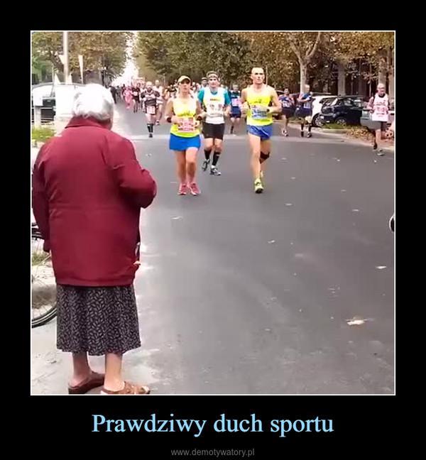 Prawdziwy duch sportu –