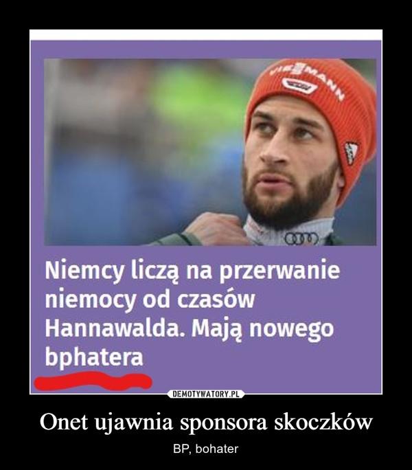 Onet ujawnia sponsora skoczków – BP, bohater