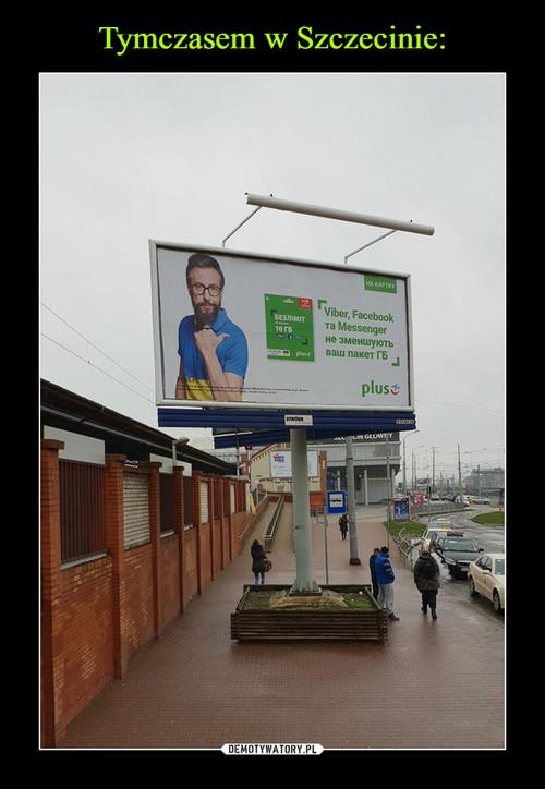 Tymczasem w Szczecinie: