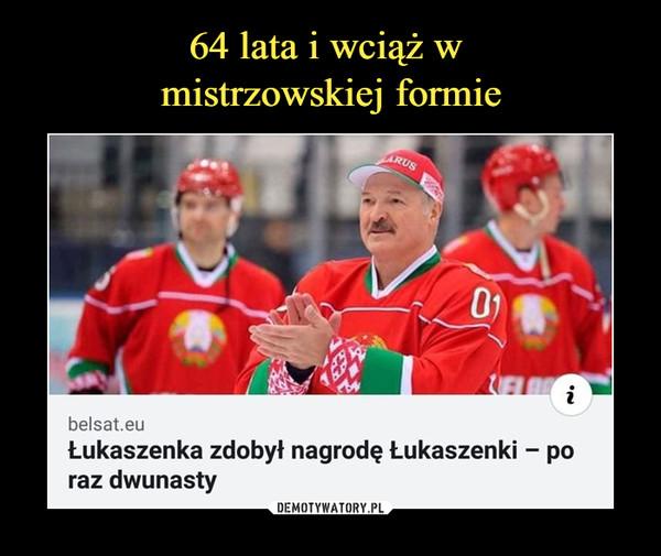 –  belsat.eu Łukaszenka zdobył nagrodę Łukaszenki I— po raz dwunasty