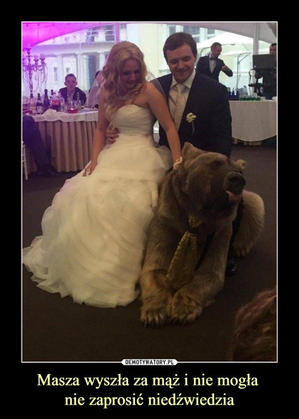Masza wyszła za mąż i nie mogła nie zaprosić niedźwiedzia –