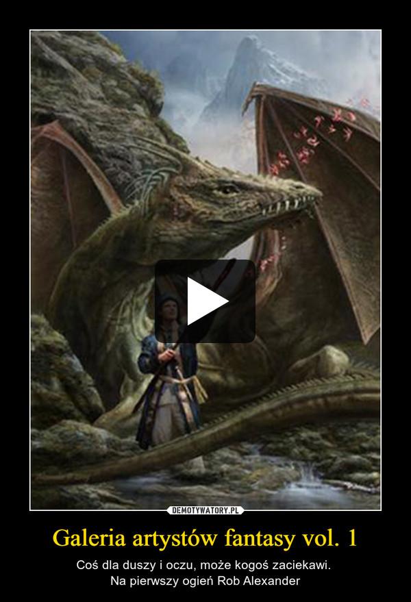 Galeria artystów fantasy vol. 1 – Coś dla duszy i oczu, może kogoś zaciekawi. Na pierwszy ogień Rob Alexander