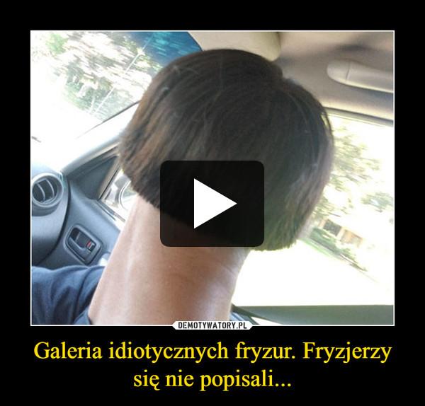 Galeria idiotycznych fryzur. Fryzjerzy się nie popisali... –