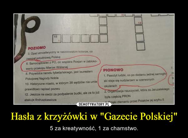 """Hasła z krzyżówki w """"Gazecie Polskiej"""" – 5 za kreatywność, 1 za chamstwo."""