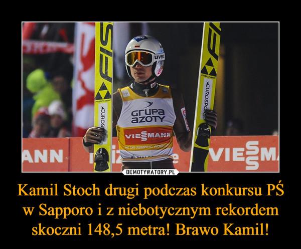 Kamil Stoch drugi podczas konkursu PŚ w Sapporo i z niebotycznym rekordem skoczni 148,5 metra! Brawo Kamil! –