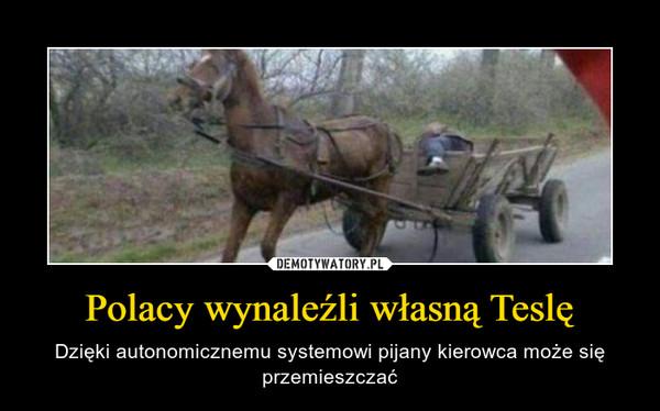 Polacy wynaleźli własną Teslę – Dzięki autonomicznemu systemowi pijany kierowca może się przemieszczać