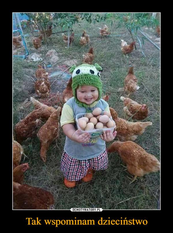 Tak wspominam dzieciństwo –