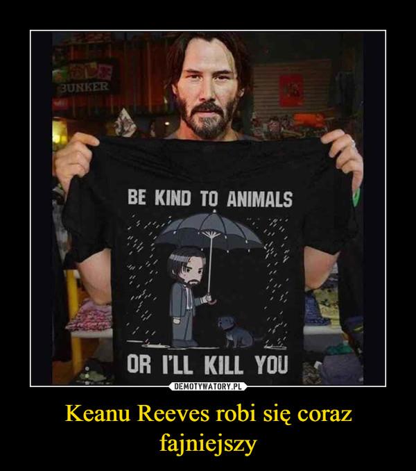 Keanu Reeves robi się coraz fajniejszy –