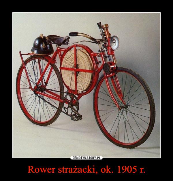 Rower strażacki, ok. 1905 r. –