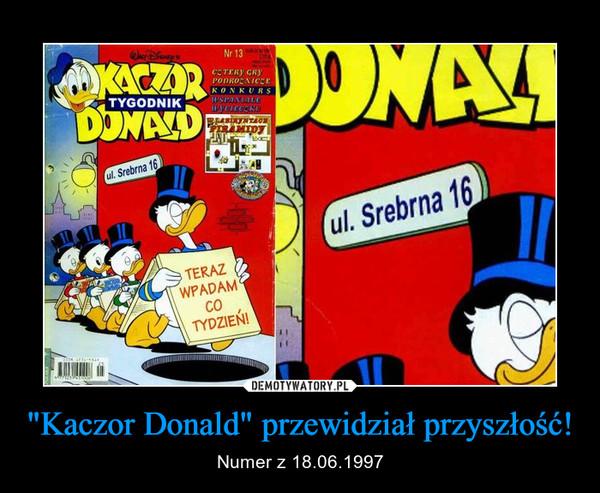 """""""Kaczor Donald"""" przewidział przyszłość! – Numer z 18.06.1997"""