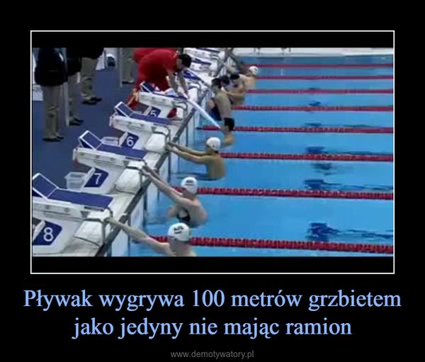 Pływak wygrywa 100 metrów grzbietem jako jedyny nie mając ramion –
