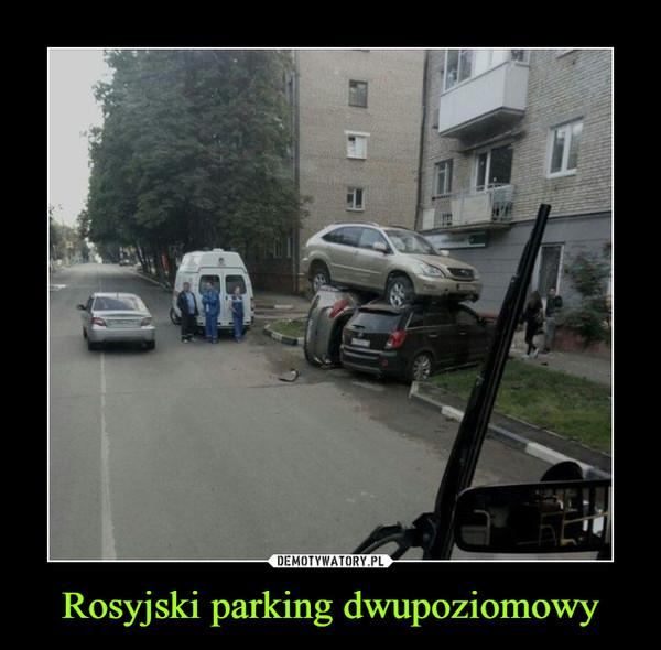 Rosyjski parking dwupoziomowy –