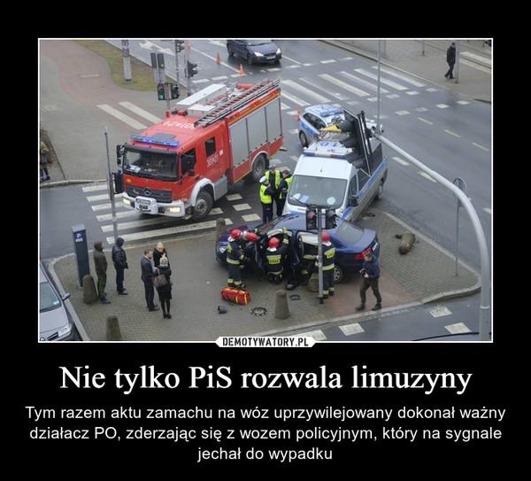 Nie tylko PiS rozwala limuzyny – Tym razem aktu zamachu na wóz uprzywilejowany dokonał ważny działacz PO, zderzając się z wozem policyjnym, który na sygnale jechał do wypadku