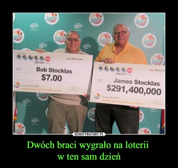 Dwóch braci wygrało na loterii w ten sam dzień –