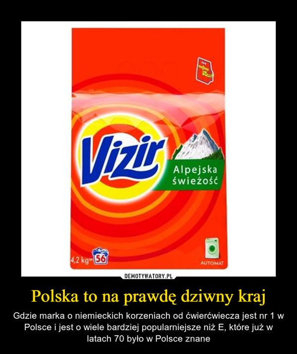 Polska to na prawdę dziwny kraj – Gdzie marka o niemieckich korzeniach od ćwierćwiecza jest nr 1 w Polsce i jest o wiele bardziej popularniejsze niż E, które już w latach 70 było w Polsce znane