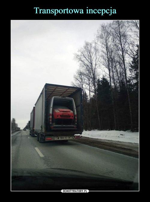 Transportowa incepcja