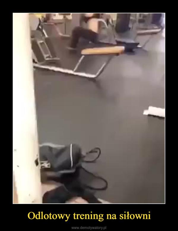 Odlotowy trening na siłowni –